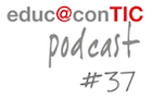 EducaconTIC Podcast #37